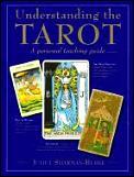 Understanding The Tarot A Personal Teaching Guide