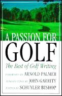 Passion For Golf The Best Of Golf Writin