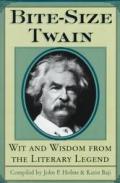 Bite Size Twain Wit & Wisdom from the Literary Legend