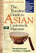 Travelers Guide To Asian Customs & Manners How to Converse Dine Tip Drive Bargain Dress Make Friends & Conduct Business While Asia