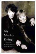 My Mother Dying