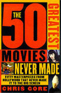 50 Greatest Movies Never Made