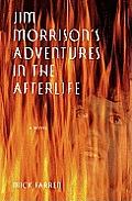 Jim Morrisons Adventures In The Afterlif