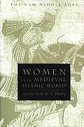 Women in the Medieval Islamic World: Power, Patronage, and Piety