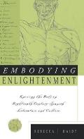 Embodying Enlightenment: Knowing the Body in Eighteenth-Century Spanish Literature and Culture