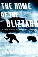 Home of the Blizzard A True Story of Antarctic Survival