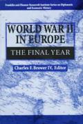 World War II in Europe: The Final Year