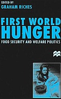First World Hunger: Food Security and Welfare Politics