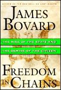 Freedom In Chains The Rise Of The State & the Demise of the Citizen