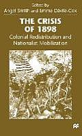 The Crisis of 1898: Colonial Redistribution and Nationalist Mobilization