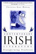 Contemporary Irish Literature: Transforming Tradition