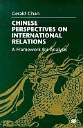 Chinese Perspectives on International Relations: A Framework for Analysis