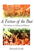 Fiction Of The Past The Sixties In Ame
