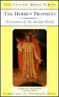 Hebrew Prophets Visionaries of the Ancient World