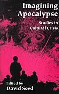 Imagining Apocalypse: Studies in Cultural Crisis