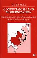 Confucianism and Modernisation: Industrialization and Democratization in East Asia