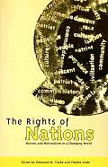 The Rights of Nations: Nations and Nationalism in a Changing World