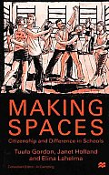 Making Spaces: Citizenship and Difference in Schools