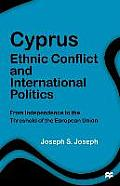 Cyprus Ethnic Conflict & International Politics From Independence to the Threshold of the European Union