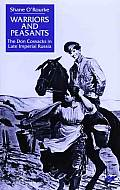 Warriors & Peasants The Don Cossacks in Late Imperial Russia