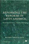 Reforming the Reforms in Latin America: Macroeconomics, Trade, Finance