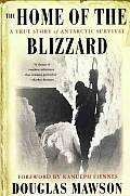 Home Of The Blizzard A True Story Of A