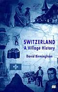 Switzerland: A Village History