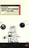 Britain and European Unity, 1945-1999