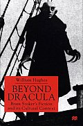 Beyond Dracula: Bram Stoker's Fiction and Its Cultural Context