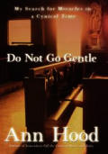 Do Not Go Gentle My Search For Miracle