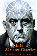 Do What Thou Wilt A Life Aleister Crowley