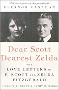 Dear Scott Dearest Zelda The Love Letters of F Scott Fitzgerald & Zelda Fitzgerald
