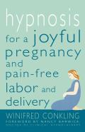 Hypnosis for a Joyful Pregnancy & Pain Free Labor & Delivery