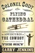 Colonel Cody & The Flying Cathedral