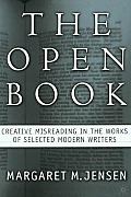 The Open Book: Creative Misreading in the Works of Selected Modern Writers