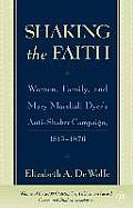 Shaking the Faith Women Family & Mary Marshall Dyers Anti Shaker Campaign 1815 1867