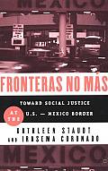 Fronteras No Mas: Toward Social Justice at the Us Mexican Border