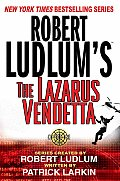 Robert Ludlums the Lazarus Vendetta A Covert One Novel
