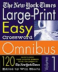 New York Times Large Print Easy Crossword Omnibus 120 Easy To Read Easy To Solve Puzzles from the Pages of the New York Times