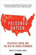 Poisoned Nation Pollution Greed & the Rise of Deadly Epidemics