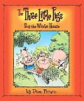 Three Little Pigs Buy The White House