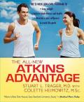 All New Atkins Advantage The 12 Week Low Carb Program to Lose Weight Achieve Peak Fitness & Health & Maximize Your Willpower to Reach Lif