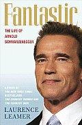 Fantastic Life Of Arnold Schwarzenegger