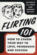 Flirting 101 How to Charm Your Way to Love Friendship & Success