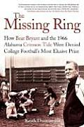 Missing Ring How Bear Bryant & The 1966 Alabama Crimson Tide Were Denied College Footballs Most Elusive Prize