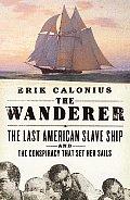 Wanderer The Last American Slave Ship