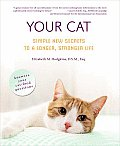 Your Cat Simple New Secrets to a Longer Stronger Life
