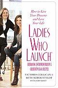 Ladies Who Launch Embracing Entrepreneurship & Creativity as a Lifestyle