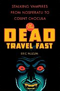 Dead Travel Fast Stalking Vampires from Nosferatu to Count Chocula
