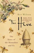 Hive the Story of the Honeybee & Us